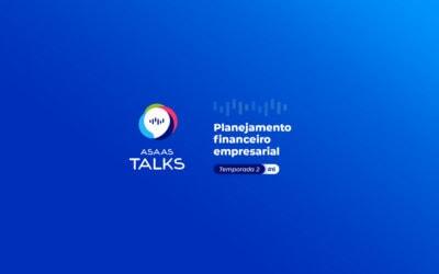 Asaas Talks: dicas valiosas sobre planejamento financeiro empresarial